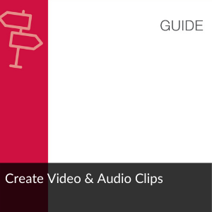 Link to Guide: Create Video & Audio Clips