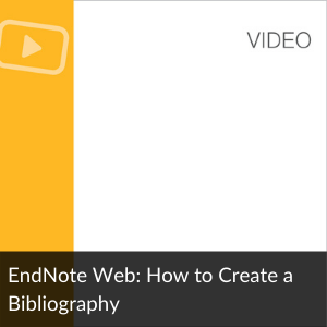 Video:EndNote Online: How to create a bibliography