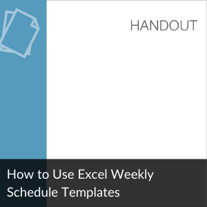 Link to Handout: Excel Weekly Schedule Template