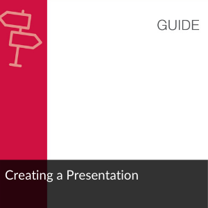 Guide: Present like a Pro: Creating a Presentation