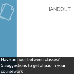 Link to Handout: Have an hour between classes?