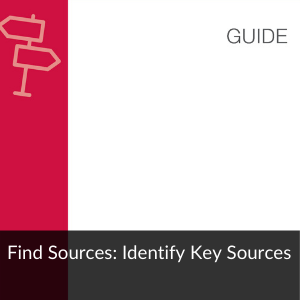 Guide: Find key sources - identify key sources