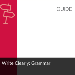 Link to Guide: Write clearly: Grammar