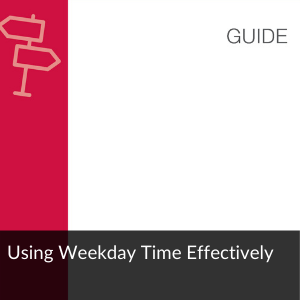 Link to Guide: using weekday time effectively