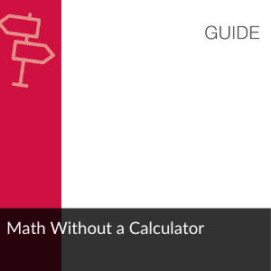 Guide:: Math without a calculator