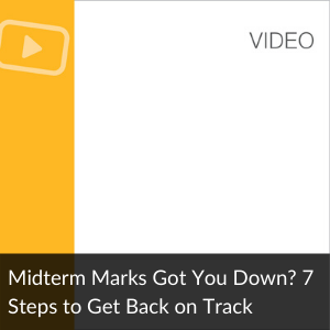 Video: Midterm Marks Got You Down/ 7 Steps to Get
