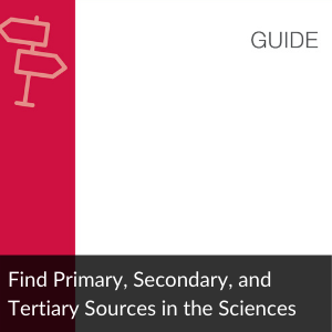 Guide primary & secondary sources in the sciences