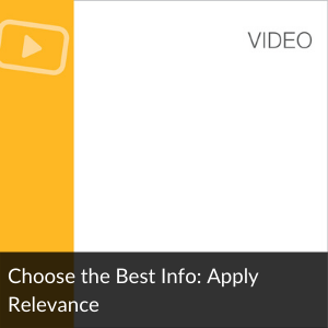 Video: Choose the Best Info: Apply Relevance
