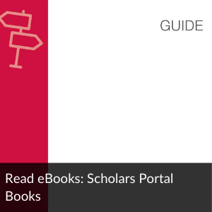 Link to guide: Read eBooks: Scholars Portal Books