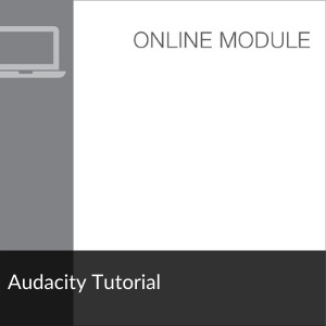 Link to Module: Audacity Tutorial