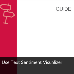 Link to guide: Use Text Sentiment Visualizer