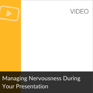 Vid: Managing Nervousness During Your Presentation
