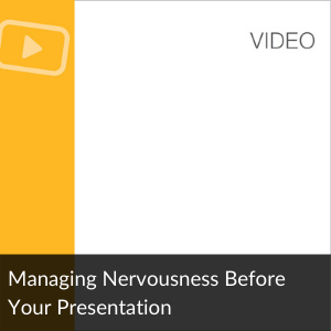 Vid: Managing Nervousness Before Your Presentation