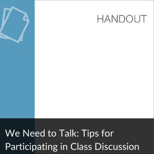 Link to Handout: We Need to Talk - Participating in Class