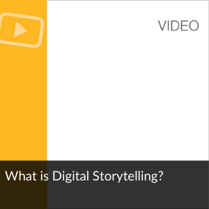 Link to video: What is Digital Storytelling?