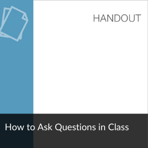 Link to Handout: How to Ask Questions in Class