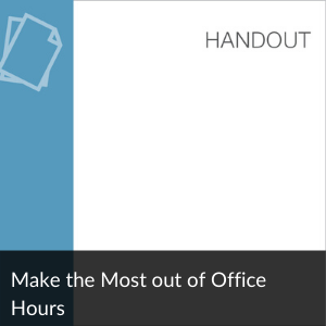 Link to Handout: Make the Most out of Office Hours