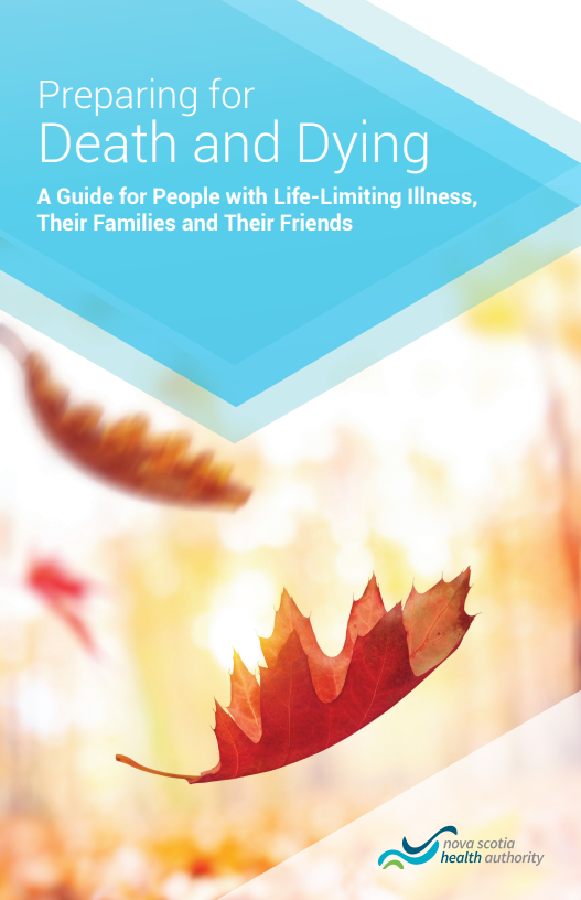 Preparing for Death and Dying: A Guide for People with Life-Limiting Illness, Their Families and Their Friends