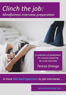 Clinch the job: Mindfulness interview preparation
