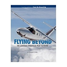 Flying Beyond : the Canadian commercial pilot textbook
