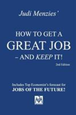 Judi Menzies' how to get a great job - and keep it!